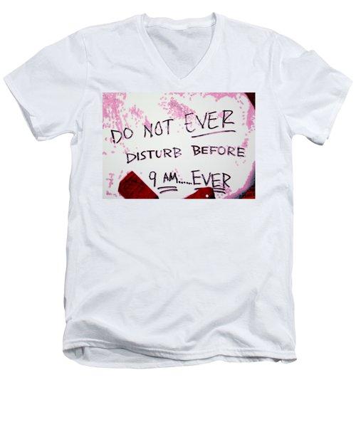 Do Not Ever Disturb Men's V-Neck T-Shirt