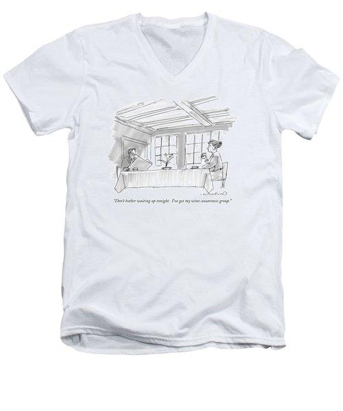 Don't Bother Waiting Up Tonight.  I've Got Men's V-Neck T-Shirt