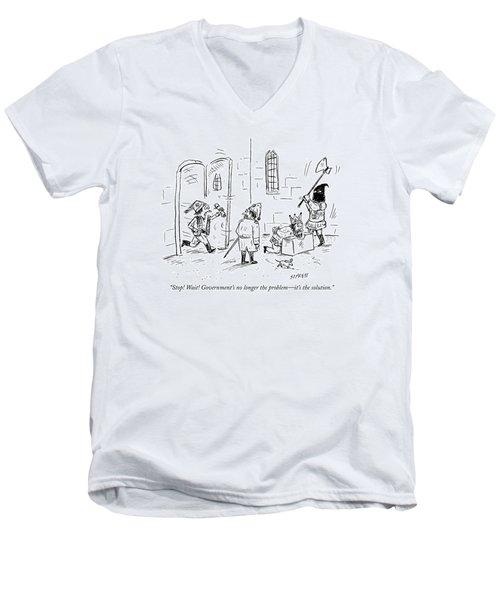 Stop! Wait! Government's No Longer The Problem - Men's V-Neck T-Shirt
