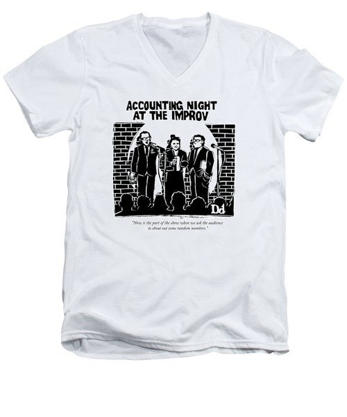 Now Is The Part Of The Show When We Ask Men's V-Neck T-Shirt