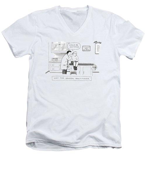 Way Too General Practitioner Men's V-Neck T-Shirt