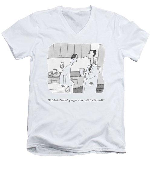 If I Don't Think It's Going To Work Men's V-Neck T-Shirt