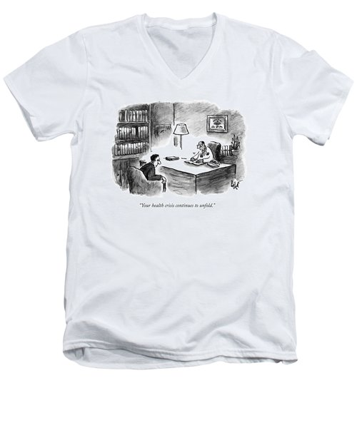 A Doctor Says To A Patient Men's V-Neck T-Shirt
