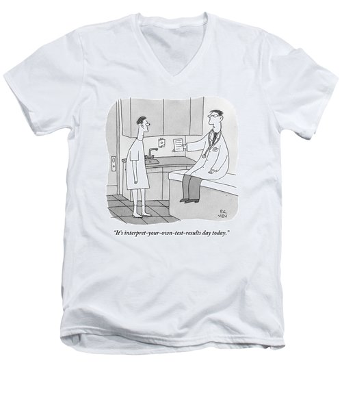 A Doctor Sits Where The Patient Normally Men's V-Neck T-Shirt