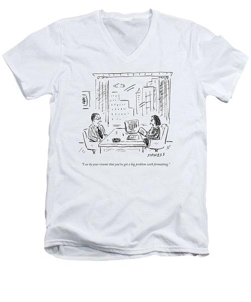 A Job Interviewer Says To A Job Applicant Men's V-Neck T-Shirt