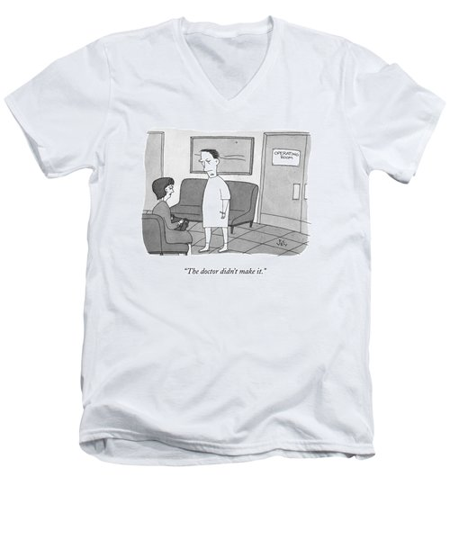 A Patient Comes Out Of The Operating Room Men's V-Neck T-Shirt