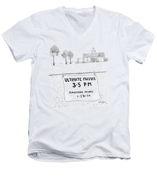 A Sign On A Fence Reads: Ultimate Frisbee 3-5 Pm Men's V-Neck T-Shirt