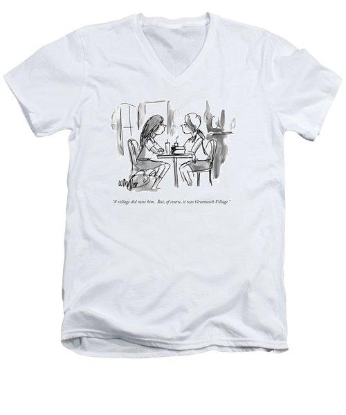 A Village Did Raise Him.  But Men's V-Neck T-Shirt