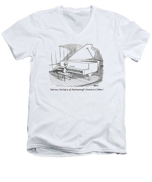 And Now, God Help Us All, Rachmaninoff's Concerto Men's V-Neck T-Shirt