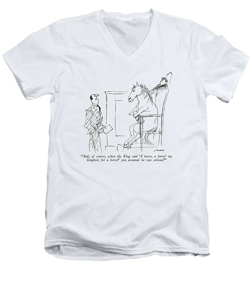 And, Of Course, When The King Said 'a Horse Men's V-Neck T-Shirt