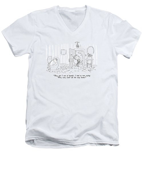 Boy, Am I Out Of Breath.  I Had To Run Crying Men's V-Neck T-Shirt