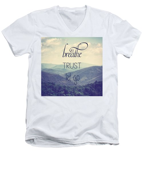 Breathe Trust Let Go Men's V-Neck T-Shirt