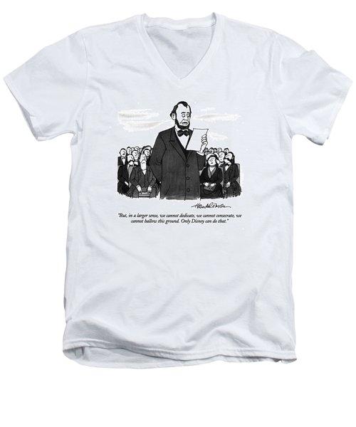 But, In A Larger Sense, We Cannot Dedicate Men's V-Neck T-Shirt