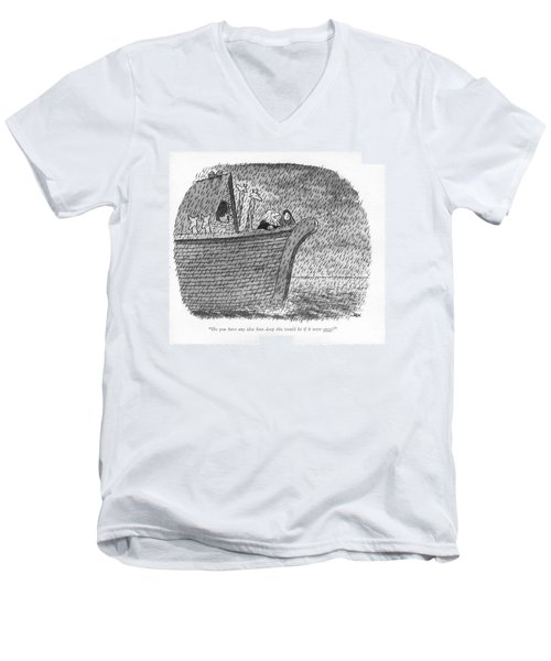 Do You Have Any Idea How Deep This Would Be If Men's V-Neck T-Shirt