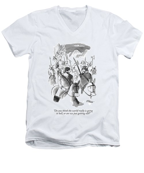 Do You Think The World Really Is Going To Hell Men's V-Neck T-Shirt