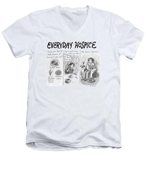 Everyday Hospice -- Excuses For Household Men's V-Neck T-Shirt