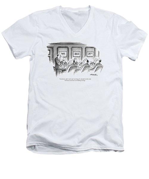 Gentlemen, After Much Soul-searching I've Decided Men's V-Neck T-Shirt