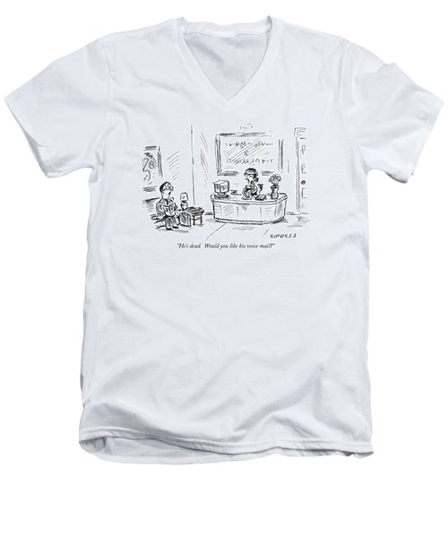 He's Dead.  Would You Like His Voice Mail? Men's V-Neck T-Shirt