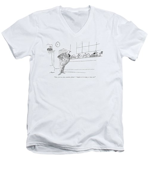 Hey, You Two, Pay Attention, Please!  I Happen Men's V-Neck T-Shirt