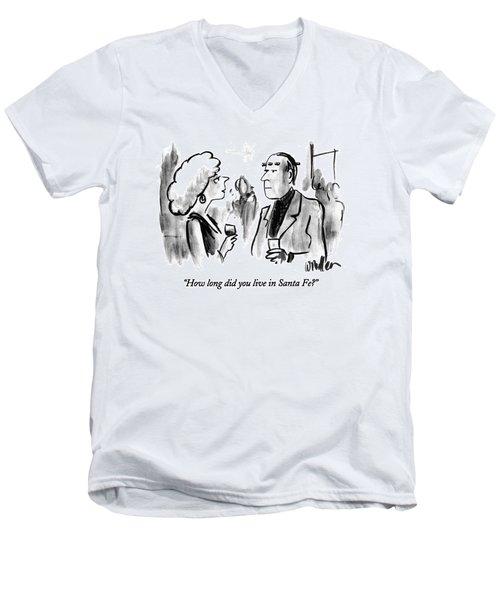 How Long Did You Live In Santa Fe? Men's V-Neck T-Shirt
