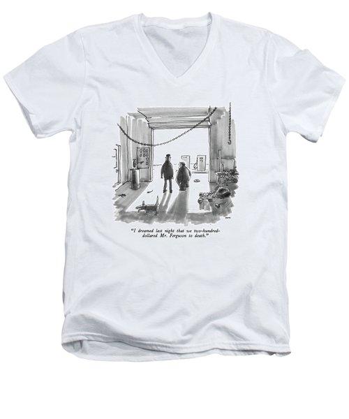 I Dreamed Last Night That We Two-hundred-dollared Men's V-Neck T-Shirt