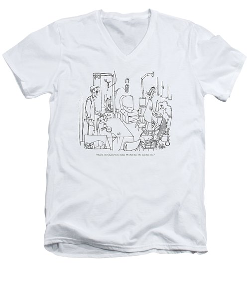 I Heard A Bit Of Good News Today. We Shall Pass Men's V-Neck T-Shirt