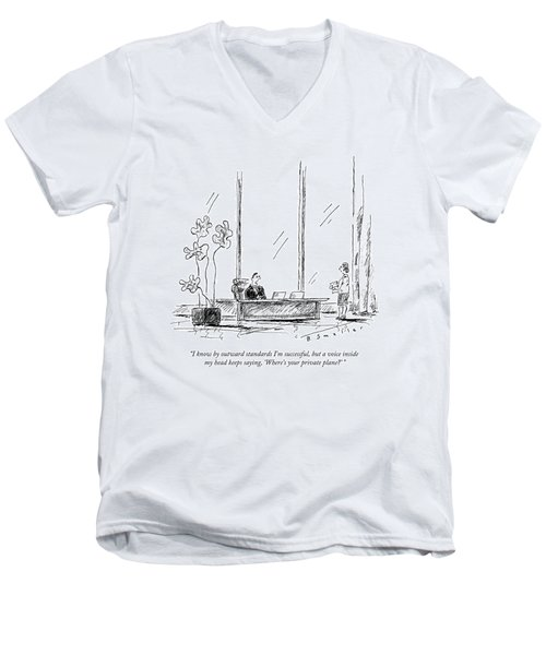 I Know By Outward Standards I'm Successful Men's V-Neck T-Shirt