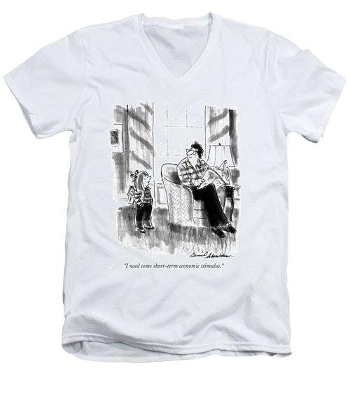 I Need Some Short-term Economic Stimulus Men's V-Neck T-Shirt