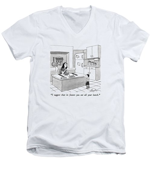 I Suggest That In Future You Eat All Your Lunch Men's V-Neck T-Shirt