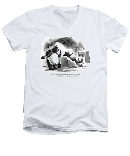 I'd Like To Hear Less Talk About Animal Rights Men's V-Neck T-Shirt
