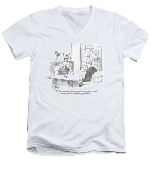 I'll Have Someone From My Generation Get In Touch Men's V-Neck T-Shirt