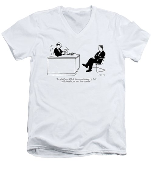 I'm Afraid Your M.b.a. Loses Some Of Its Lustre Men's V-Neck T-Shirt