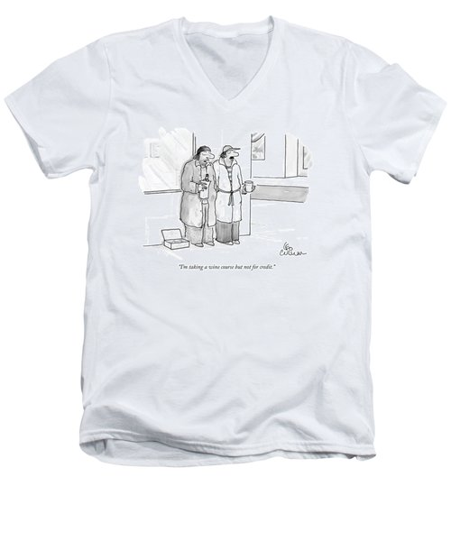 I'm Taking A Wine Course But Not For Credit Men's V-Neck T-Shirt
