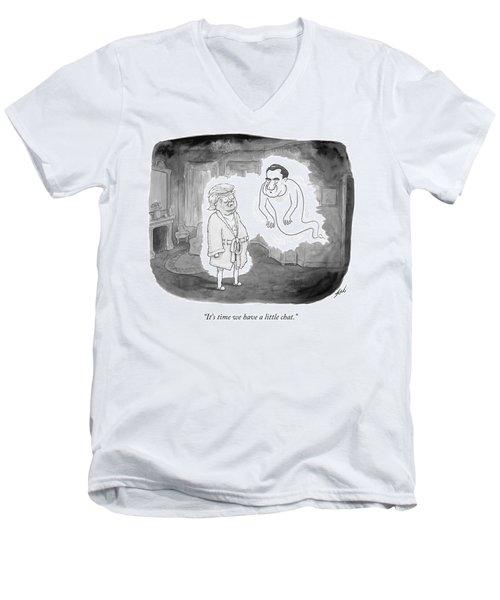 It's Time We Have A Little Chat Men's V-Neck T-Shirt