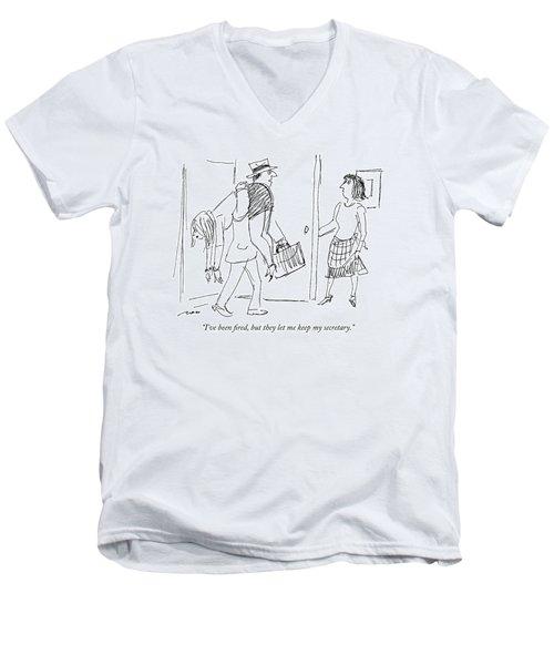 I've Been Fired Men's V-Neck T-Shirt
