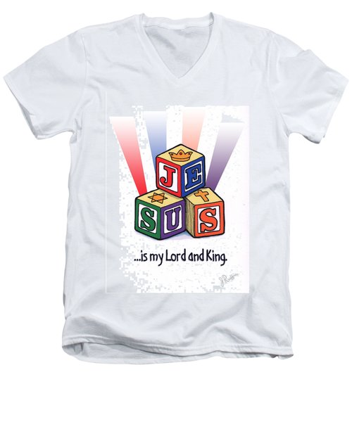 Jesus Is My Lord And King Men's V-Neck T-Shirt