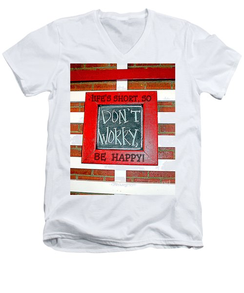 Life's Short So Don't Worry Be Happy Men's V-Neck T-Shirt by Kathy  White