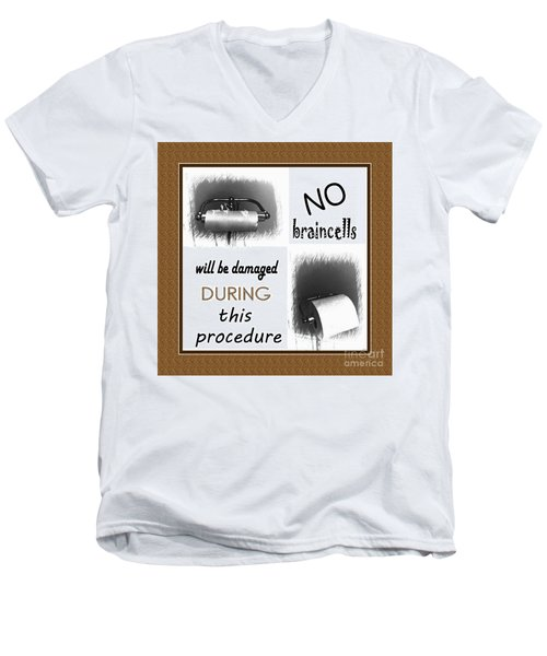 No Braincells Will Be Damaged Men's V-Neck T-Shirt by Barbara Griffin