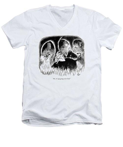 No, It's Not Going To Be O.k Men's V-Neck T-Shirt