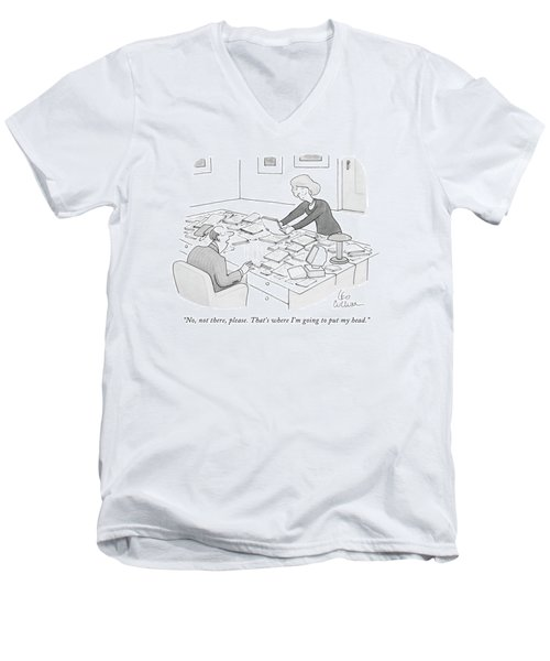 No, Not There, Please. That's Where I'm Going Men's V-Neck T-Shirt