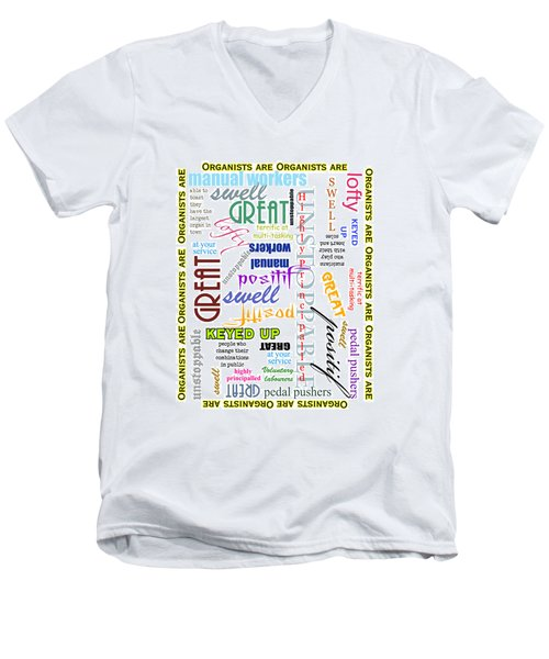 Organists Are Everything Men's V-Neck T-Shirt