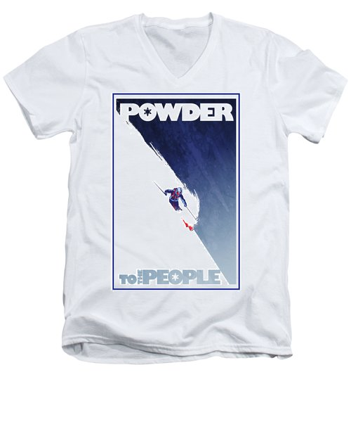 Powder To The People Men's V-Neck T-Shirt by Sassan Filsoof