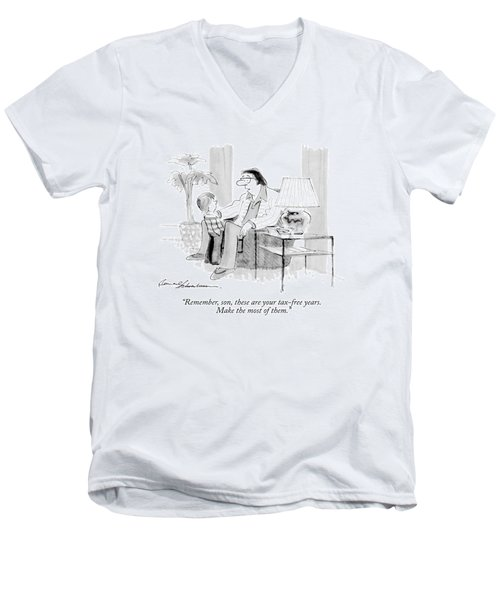 Remember, Son, These Are Your Tax-free Years Men's V-Neck T-Shirt