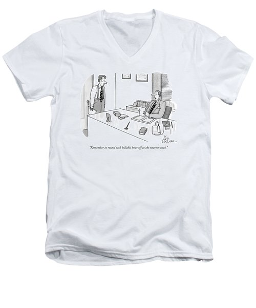 Remember To Round Each Billable Hour Men's V-Neck T-Shirt