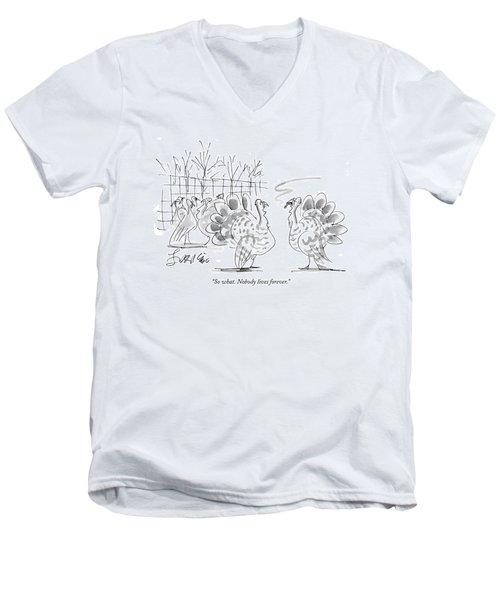 So What. Nobody Lives Forever Men's V-Neck T-Shirt