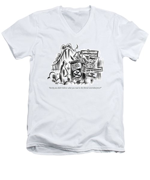 Surely You Didn't Believe What You Read Men's V-Neck T-Shirt