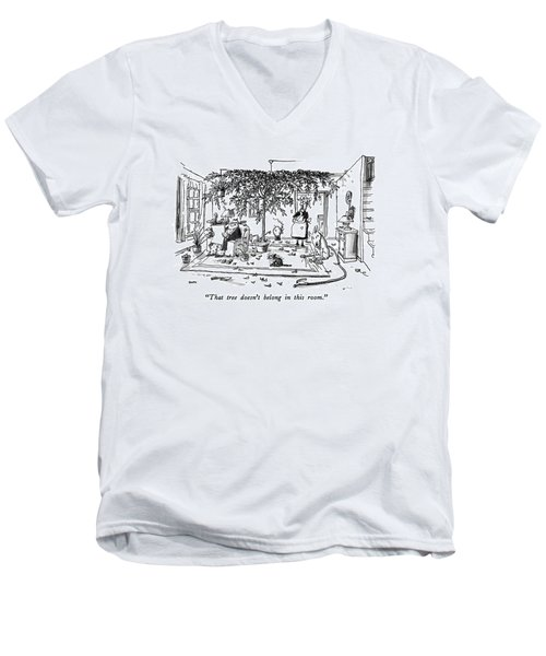 That Tree Doesn't Belong In This Room Men's V-Neck T-Shirt