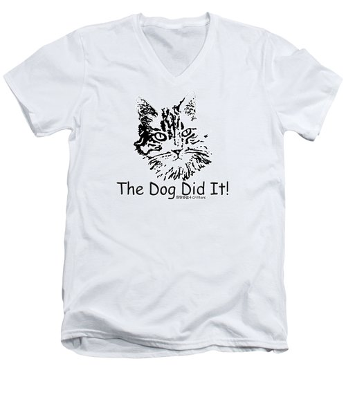 The Dog Did It Men's V-Neck T-Shirt