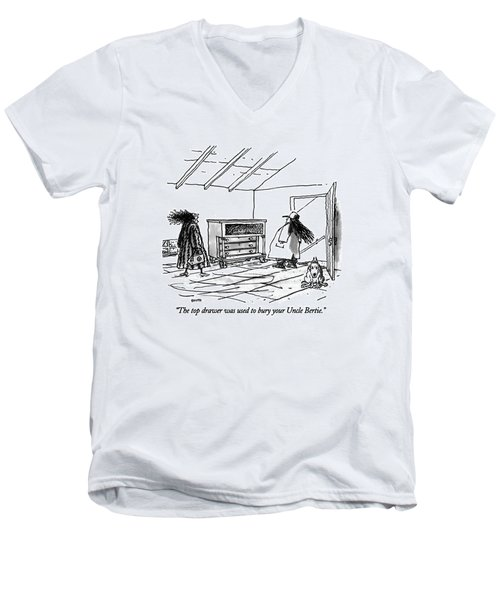 The Top Drawer Was Used To Bury Your Uncle Bertie Men's V-Neck T-Shirt