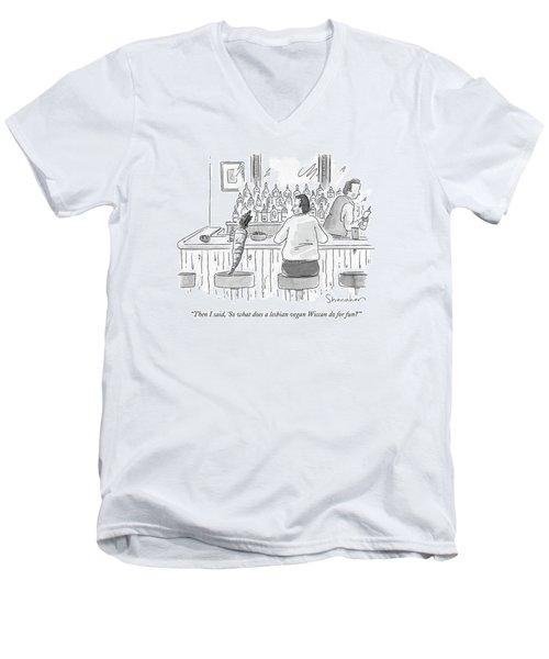 Then I Said Men's V-Neck T-Shirt